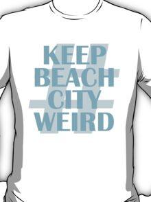 Keep Beach City Weird T-Shirt