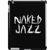 Naked Jazz iPad Case/Skin