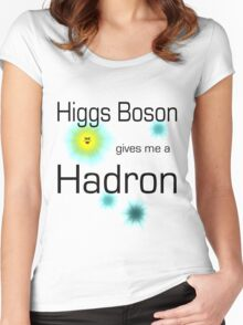 Higgs Boson gives me a Hadron Women's Fitted Scoop T-Shirt