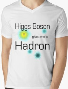 Higgs Boson gives me a Hadron Mens V-Neck T-Shirt