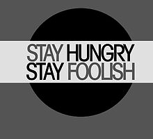 Stay Hungry Stay Foolish by Boogiemonst