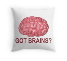 Got Brains? Throw Pillow