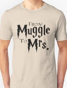 From Muggle To Mrs. Unisex T-Shirt