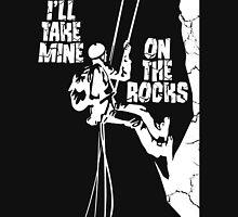 I'll Take Mine On The Rocks - Rock Climbing T Shirt Unisex T-Shirt