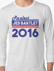 Re-Elect Jed Bartlet 2016 Bold  Long Sleeve T-Shirt