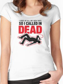 I signed up dead at work! Women's Fitted Scoop T-Shirt