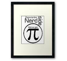 Come to the Nerd Side. We've Got Pi. Framed Print