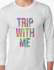 TRIP WITH ME Long Sleeve T-Shirt