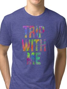 TRIP WITH ME Tri-blend T-Shirt