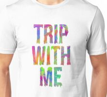 TRIP WITH ME Unisex T-Shirt