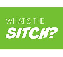 What's the sitch? in white Photographic Print
