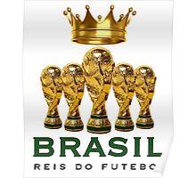 Brasil reis do futebol Poster