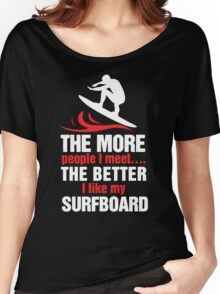 I Like My Surfboard Women's Relaxed Fit T-Shirt