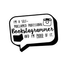Bookstagrammer and proud by alicesboutique