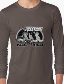 Faster Pussycat! Kill! Kill! Long Sleeve T-Shirt