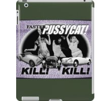 Faster Pussycat! Kill! Kill! iPad Case/Skin