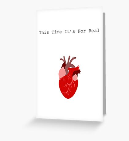 This Time It's For Real Greeting Card