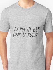 La Poesie Est Dans La Rue Unisex T-Shirt
