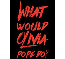 what would olivia pope do (red) Photographic Print
