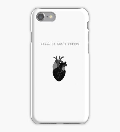Still He Can't Forget iPhone Case/Skin