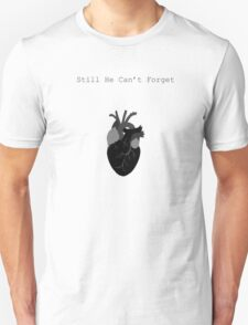 Still He Can't Forget T-Shirt