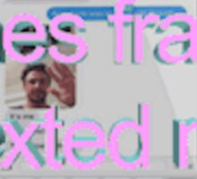 James Franco Sexted Me Sticker