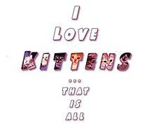 I love Kittens! Photographic Print