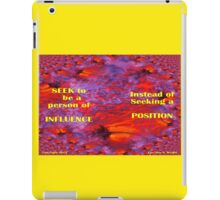 INFLUENCE OTHERS FOR EXCELLENCE iPad Case/Skin