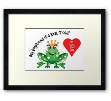 Boyfriend Toad I Still Love Him! Framed Print