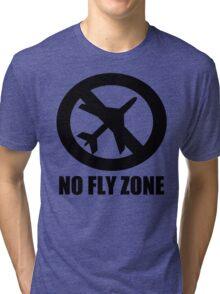NO FLY ZONE Tri-blend T-Shirt