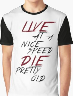 Live At a Nice Speed, Die Pretty Old Graphic T-Shirt