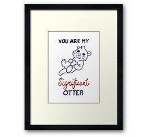 You Are My Significant Otter Framed Print