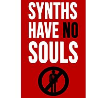 Synths Have No Souls Photographic Print