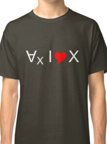 For all values of x, I love x! - light text Classic T-Shirt