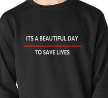 It's a beautiful day to save lives - for dark Pullover