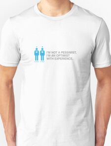 Pessimist? Rather an optimist with experience. T-Shirt