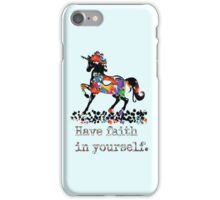 Have faith in your self iPhone Case/Skin
