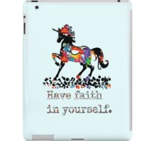 Have faith in your self iPad Case/Skin