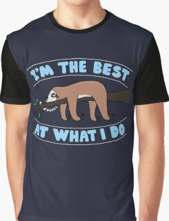 I'm the Best at what i do Graphic T-Shirt