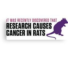 Research increases the risk of cancer in rats Canvas Print