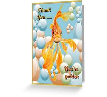 Thank You, You're Golden Vermillion Goldfish Humor Greeting Card