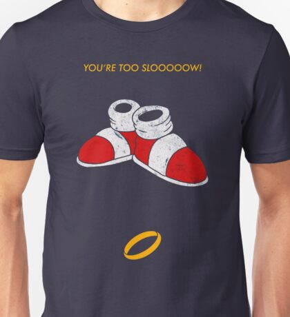 You're too slooooow! Unisex T-Shirt