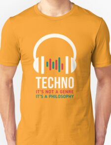 Techno It's not a genre It's a philosophy T-Shirt