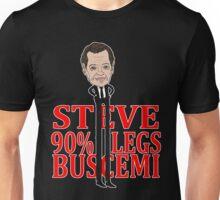 "Steve ""90% legs"" Buscemi Unisex T-Shirt"