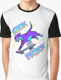 SICK AS FRICK Graphic T-Shirt