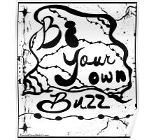 Rachel Doodle Art - Be Your Own Buzz Poster