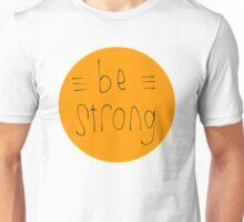 Be Strong (Orange) Unisex T-Shirt