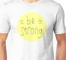 Be Strong (Yellow) Unisex T-Shirt