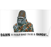 Damn it Feels Good to be a Gangster Gorilla Poster