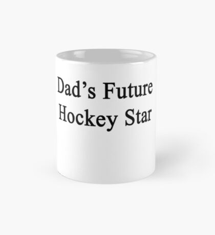 Dad's Future Hockey Star Mug